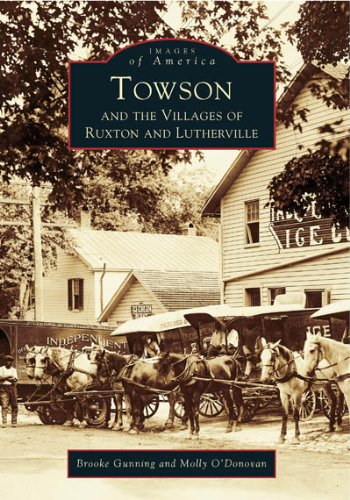 Towson and the Villages of Ruxton and Lutherville (Images of America: Maryland)