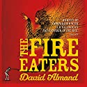 Fire-Eaters Audiobook by David Almond Narrated by David Almond