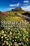 Sustainable Landscape Planning, Paul Selman, 184971262X