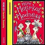 More Meerkat Madness: A Daring Desert Adventure | Ian Whybrow