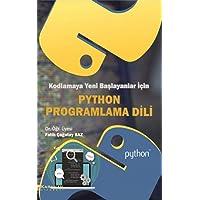 Python Programlama Dili: Kodlamaya Yeni Başlayanlar İçin