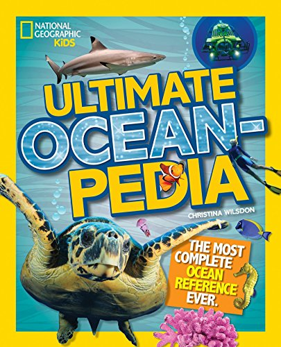 The Most Complete Ocean Reference Ever (National Geographic Kids) ()