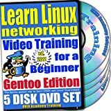 Learn Linux Networking for a Beginner Video Training and Two Certification Exams Bundle, Gentoo Edition. 5-disc DVD Set, Ed.2011