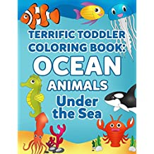 Coloring Books for Toddlers: Ocean Animal Coloring Book for Kids: Under the Sea Animals to Color for Early Childhood Learning, Preschool Prep, and Success at School - Activity Books for Boys, Girls, Toddlers, Preschoolers, Kids 3-8, 6-8 with Sharks, Dolphins, Fish, Jellyfish and More