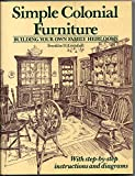 img - for Simple Colonial Furniture Building Your Own Family Heirlooms book / textbook / text book