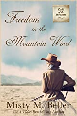 Freedom in the Mountain Wind (Call of the Rockies Book 1) Kindle Edition