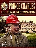 Prince Charles%3A The Royal Restoration
