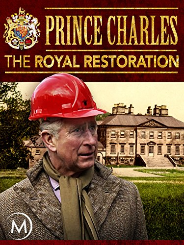 Prince Charles: The Royal Restoration (Furniture And Charles Charles)