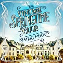 The Vintage Springtime Club Audiobook by Beatrice Meier Narrated by Julia Franklin