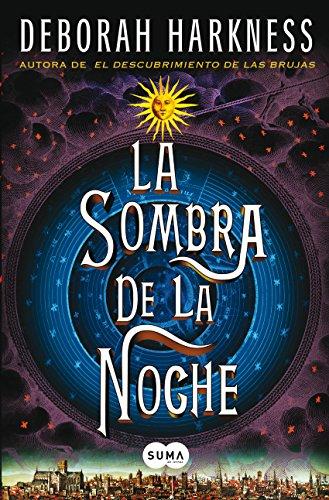 Descargar Libro La Sombra De La Noche Deborah Harkness