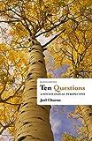 Ten Questions: A Sociological Perspective