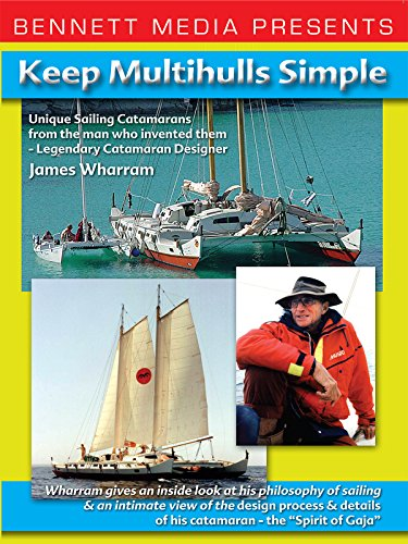 Keep Multihulls Simple - James Wharram