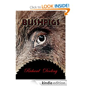 Bush Pigs: A Short Story Richard Dooling