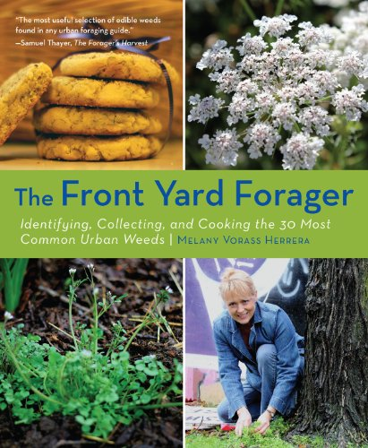 Front Yard Forager: Identifying, Collecting, and Cooking the 30 Most Common Urban Weeds (Best Plants For Front Yard)