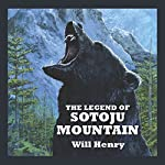 The Legend of Sotoju Mountain | Will Henry