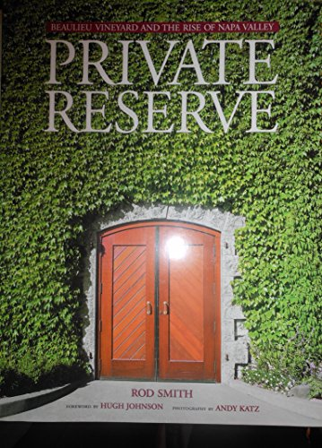 - Private reserve: Beaulieu Vineyard and the rise of Napa Valley