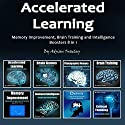 Accelerated Learning: Memory Improvement, Brain Training and Intelligence Boosters 8 in 1 Audiobook by Adrian Tweeley Narrated by Weston Gritt