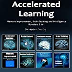 Accelerated Learning: Memory Improvement, Brain Training and Intelligence Boosters 8 in 1 | Adrian Tweeley