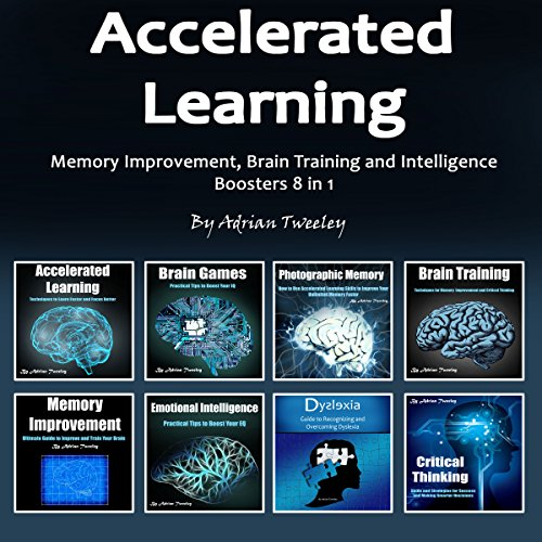 Accelerated Learning: Memory Improvement, Brain Training and Intelligence Boosters 8 in 1 cover