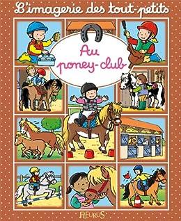 au poney club l 39 imagerie des tout petits french edition ebook emilie beaumont
