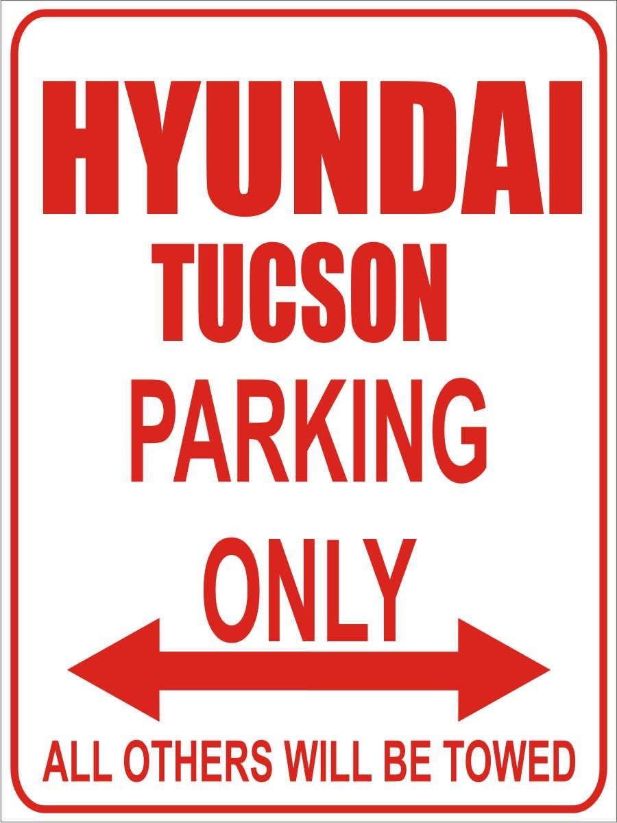 Hyundai Tucson Parking Only- Wei/ß-Rot INDIGOS Parkplatzschild Alu Dibond 32x24 cm Parkplatz Parking Only