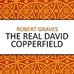 The Real David Copperfield | Robert Graves