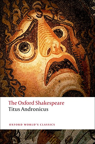 Titus Andronicus: The Oxford Shakespeare Titus Andronicus