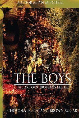 The Boys : We Are Our Brother's Keeper: Chocolate Boy and Brown Sugar pdf epub