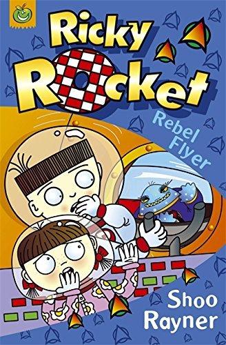 Rebel Flyer (Ricky Rocket) by Shoo Rayner (2007-05-17) ebook