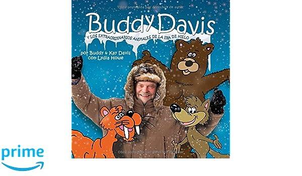 Buddy Davis Cool Critters of the Ice Age (Spanish) (Spanish Edition): Buddy Davis, Kay Davis, with Lydia Howe: 9780890519219: Amazon.com: Books