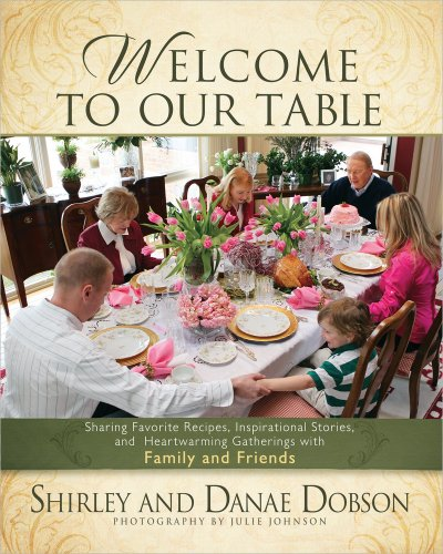 Welcome to Our Table: Sharing Favorite Recipes, Inspirational Stories, and Heartwarming -