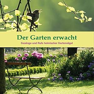Der Garten erwacht Hörbuch
