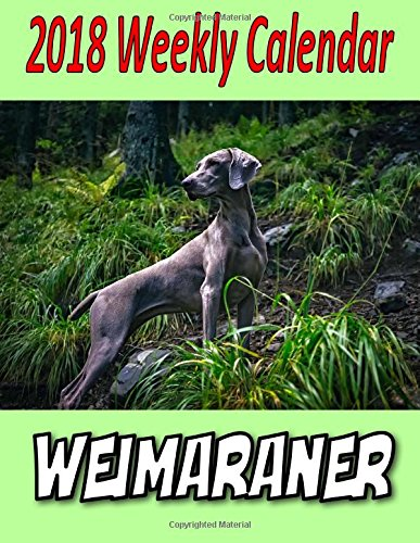 2018 Weekly Calendar Weimaraner PDF