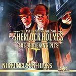 The Shrieking Pits: The Astonishing Tales of Sherlock Holmes, Book 1 | Nikki Nelson-Hicks