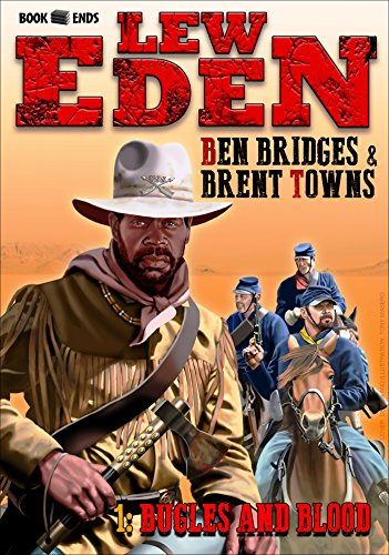Bugles and Blood (A Lew Eden Western Book (Eden Terry)