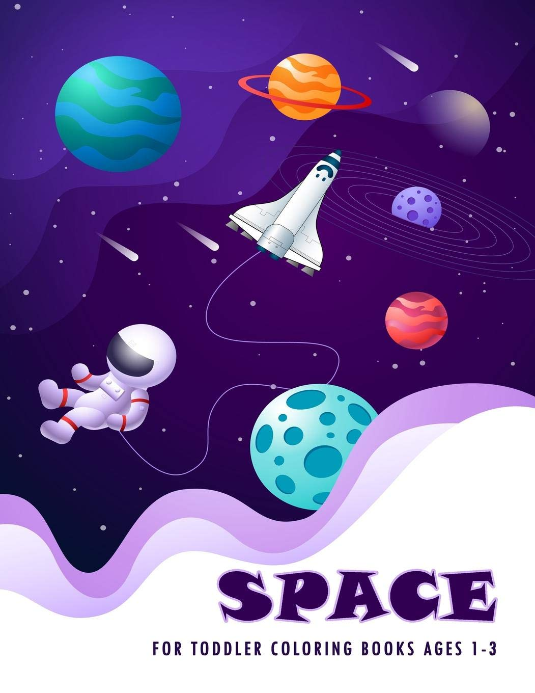 Space For Toddler Coloring Books Ages 1-3: Fantastic Space ...