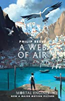 A Web Of Air (Mortal Engines