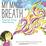 My Magic Breath: Finding Calm Through Mindful Breathing