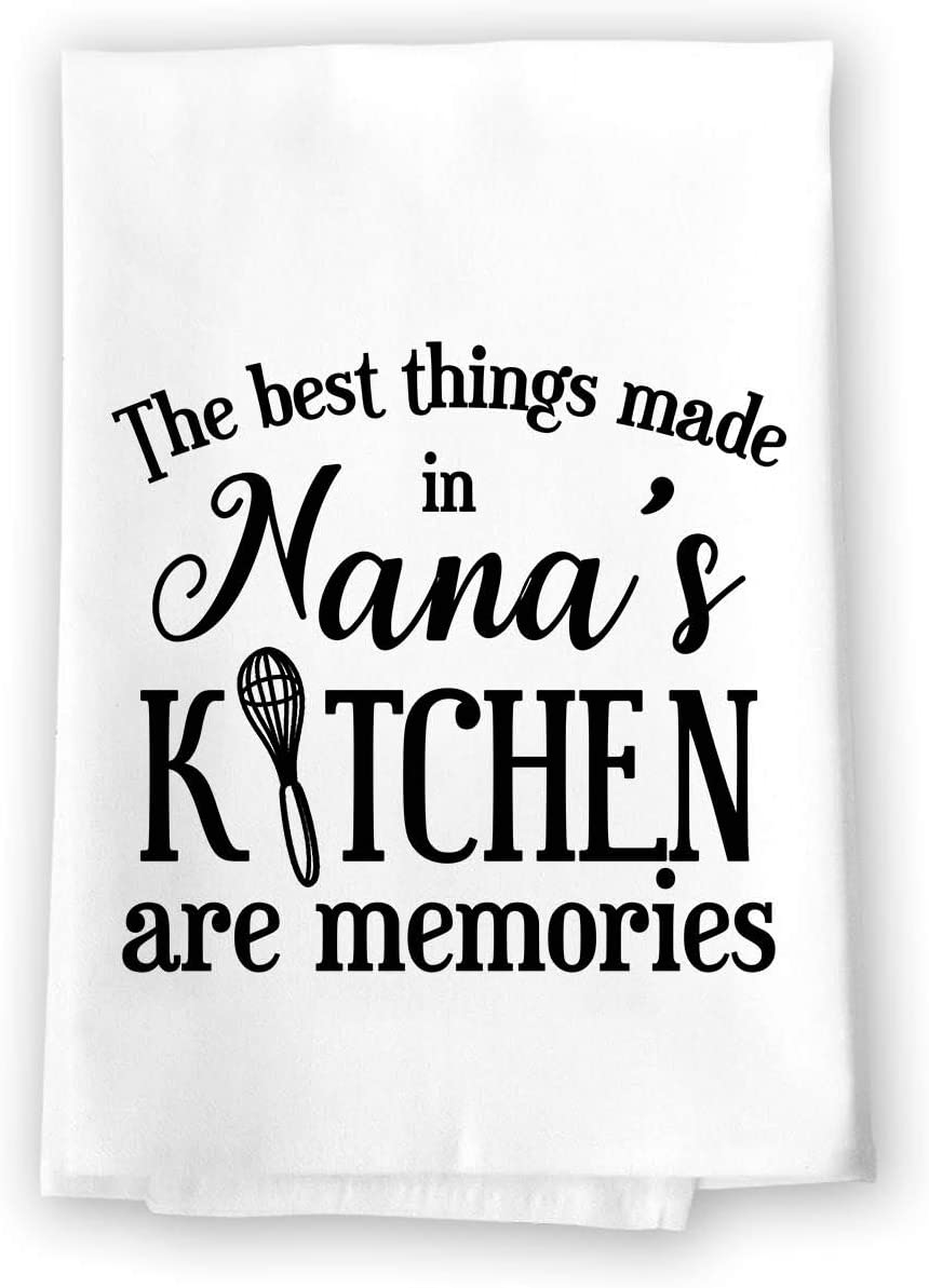 Honey Dew Gifts Kitchen Dish Towels, The Best Things Made in Nana's Kitchen are Memories Flour Sack Towel, 27 inch by 27 inch, 100% Cotton, Multi-Purpose Inspirational Towel, Home and Kitchen Decor