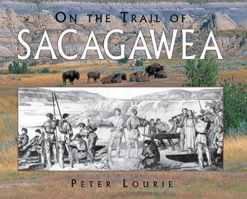 On the Trail of Sacagawea (Lewis & Clark Expedition)
