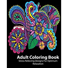 Adult Coloring Book: Floral, Butterflies, Animnals & Girl With Flower Stress Relieving Designs For Optimum Relaxation
