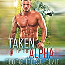 Taken by the Alpha | Livre audio Auteur(s) : Georgette St. Clair Narrateur(s) : Maxine Mitchell