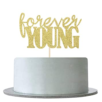 Marvelous Forever Young Cake Topper For Happy 29Th 30Th 40Th 50Th 60Th 65Th Personalised Birthday Cards Veneteletsinfo