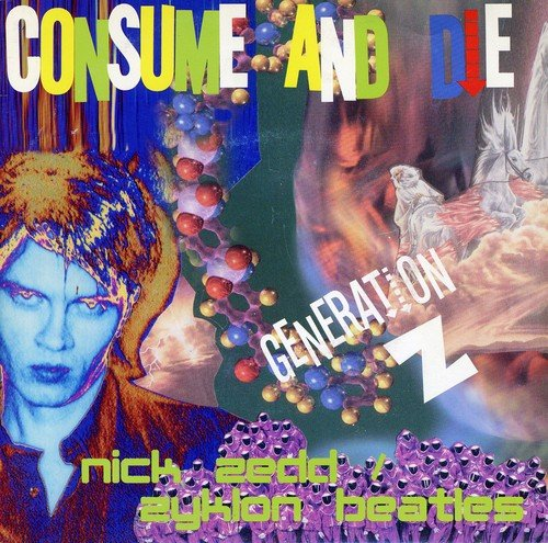 CONSUME AND DIE [Vinyl] - Zedd Vinyl
