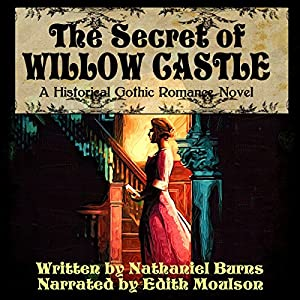 The Secret of Willow Castle - A Historical Gothic Romance Novel Audiobook
