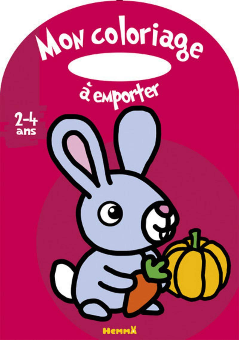 Mon Coloriage A Emporter 2 4 Ans Lapin Carotte French Edition
