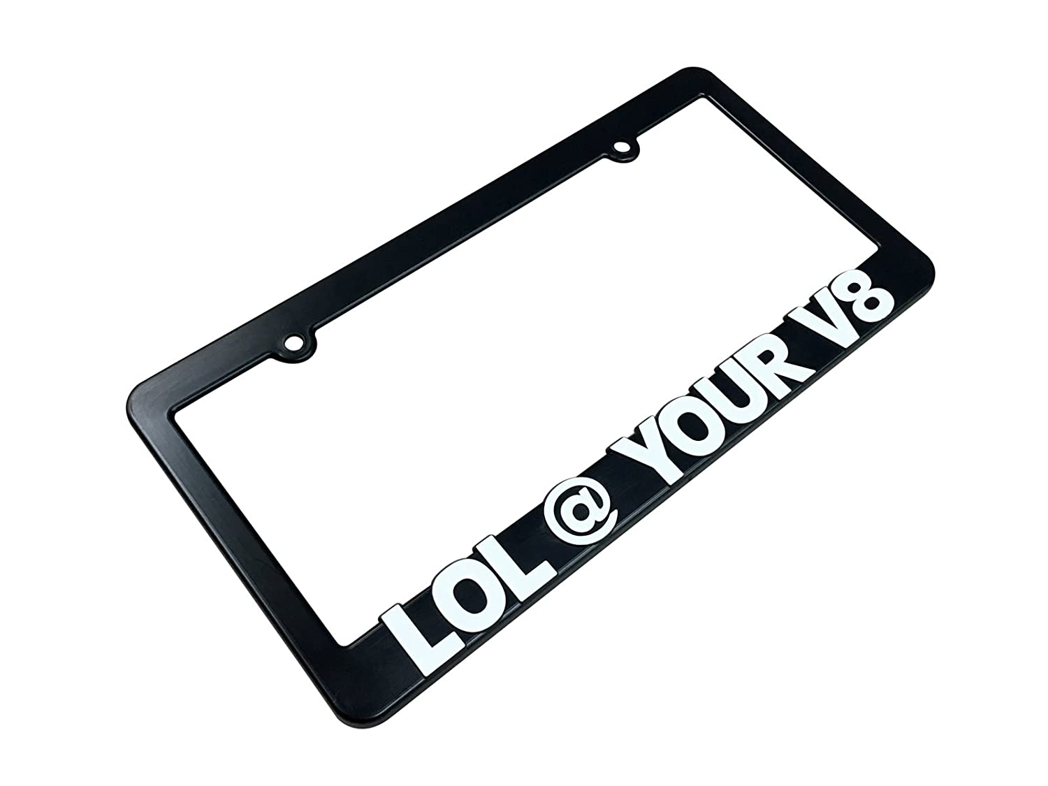 LOL @ YOUR V8 License Plate Frame STYLN