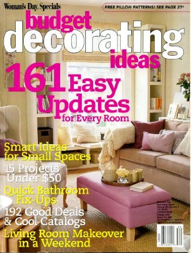 Budget Decorating Ideas Vol. XIII #4 161 Easy Updates for Every Room, Smart Ideas for Small Spaces, Quick Bathroom Fix-Ups, Living Room Makeover in a Weekend, 15 Projects of Under $50