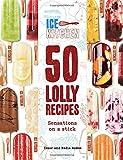 Ice Kitchen: 50 Icy Poles