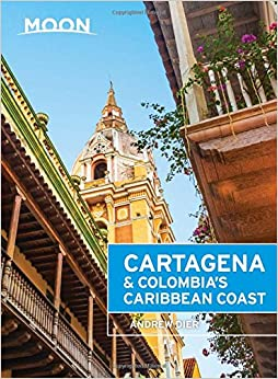 Moon Cartagena and Colombia's Caribbean Coast (Moon Handbooks)